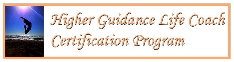 Higher Guidance Life Coach Certification Program