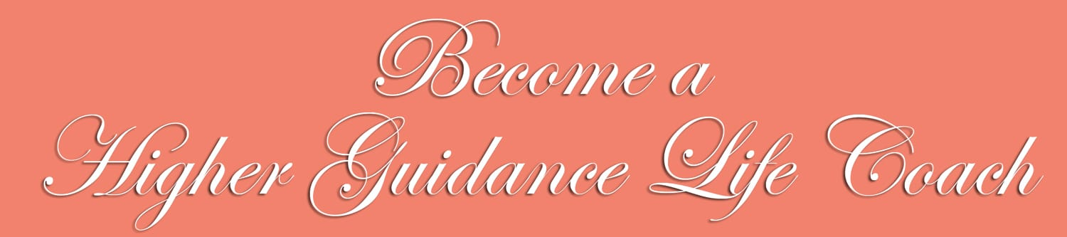 Register For The Higher Guidance Life Coach Certification Program